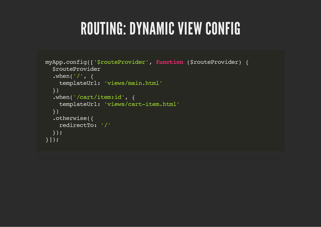 ROUTING: DYNAMIC VIEW CONFIG m y A p p . c o n ...