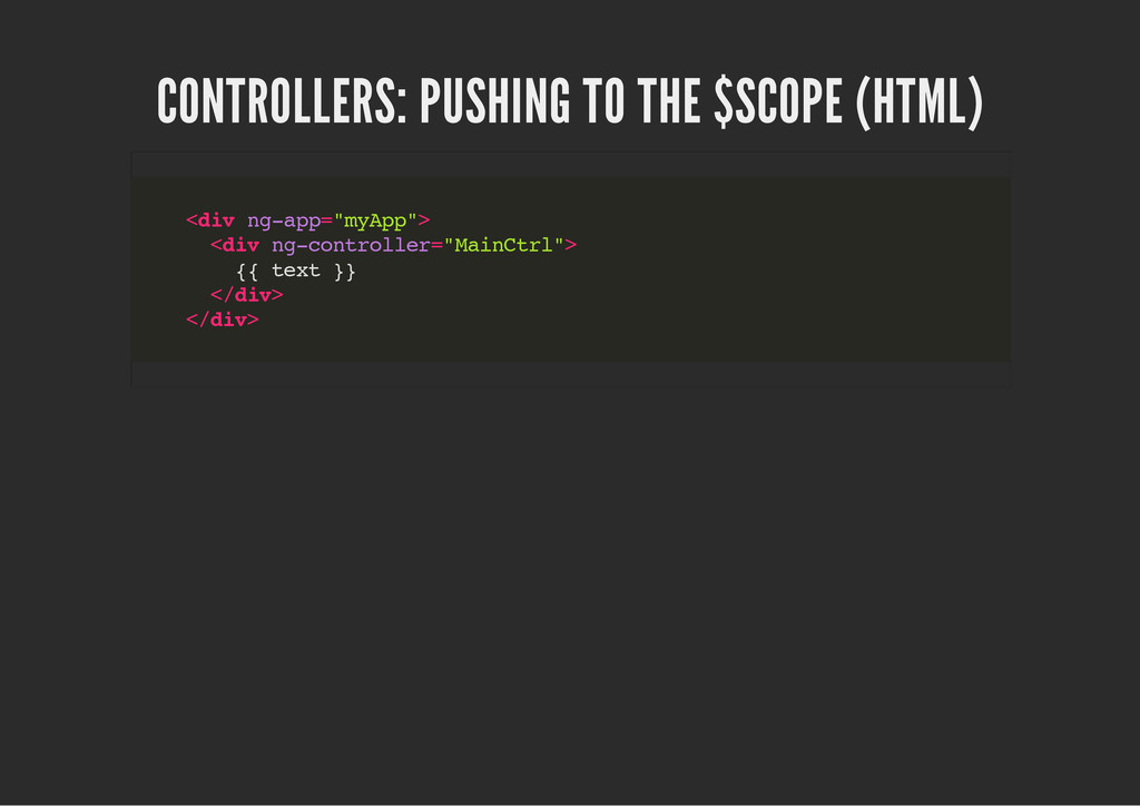 CONTROLLERS: PUSHING TO THE $SCOPE (HTML) < d i...