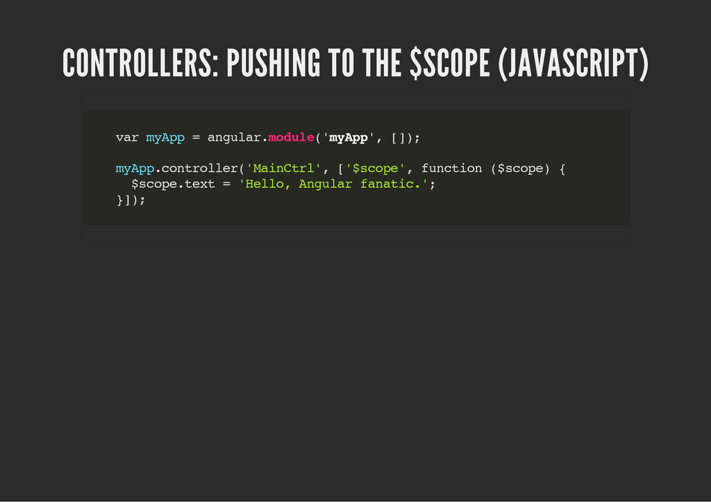 CONTROLLERS: PUSHING TO THE $SCOPE (JAVASCRIPT)...
