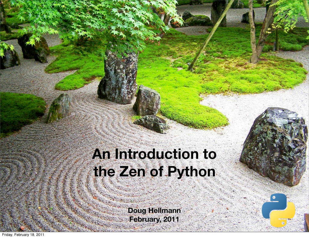 An Introduction to the Zen of Python Doug Hellm...