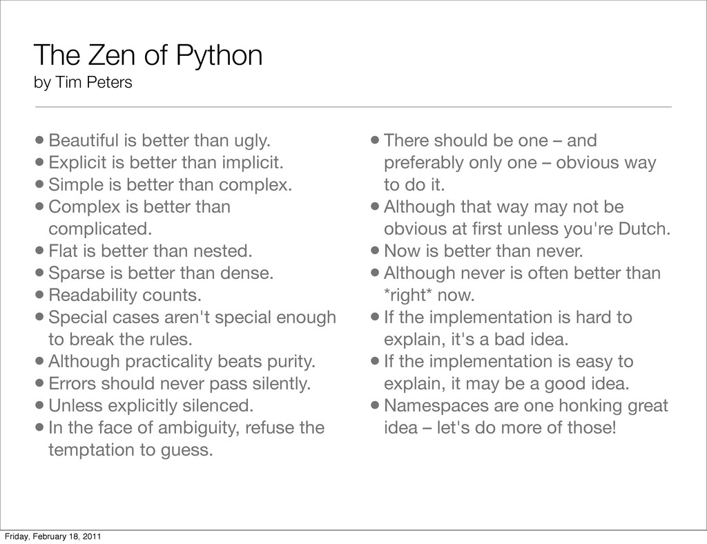 The Zen of Python by Tim Peters •Beautiful is b...