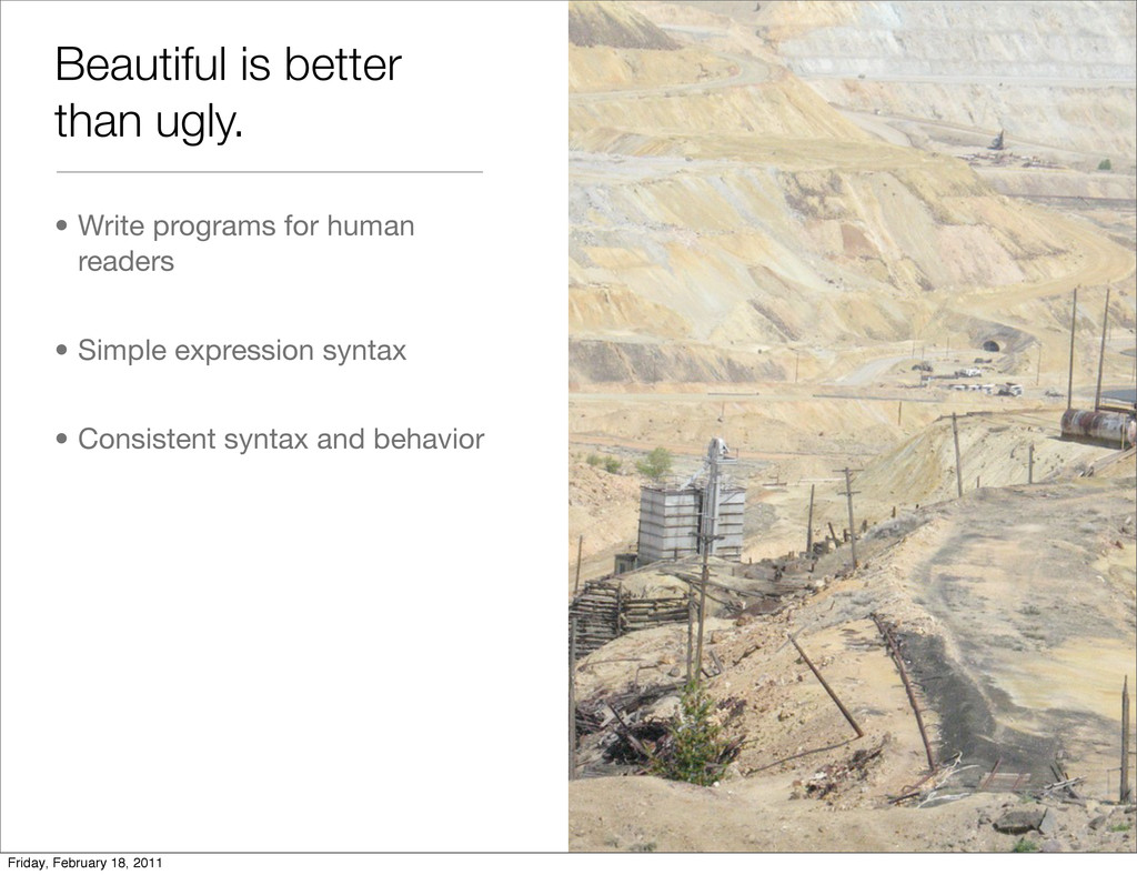 Beautiful is better than ugly. • Write programs...