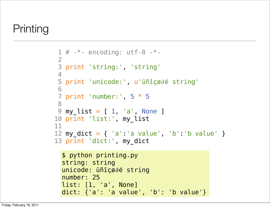 Printing 1 # -*- encoding: utf-8 -*- 2 3 print ...