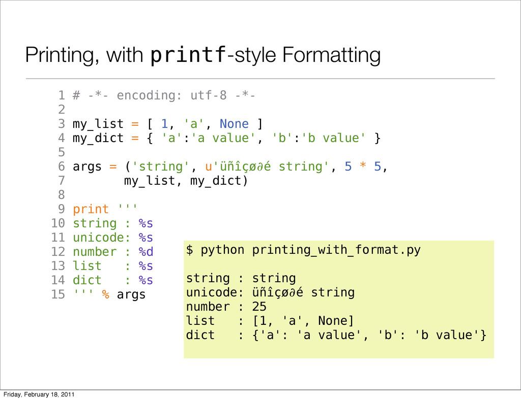 Printing, with printf-style Formatting 1 # -*- ...
