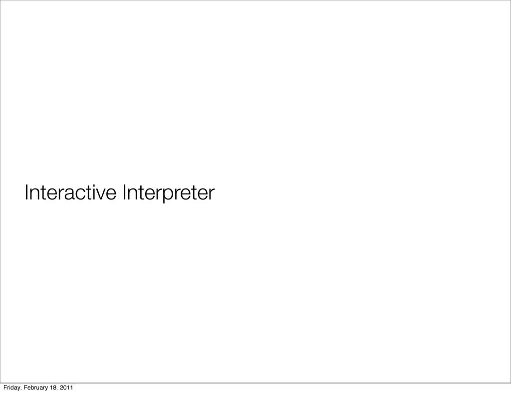 Interactive Interpreter Friday, February 18, 20...