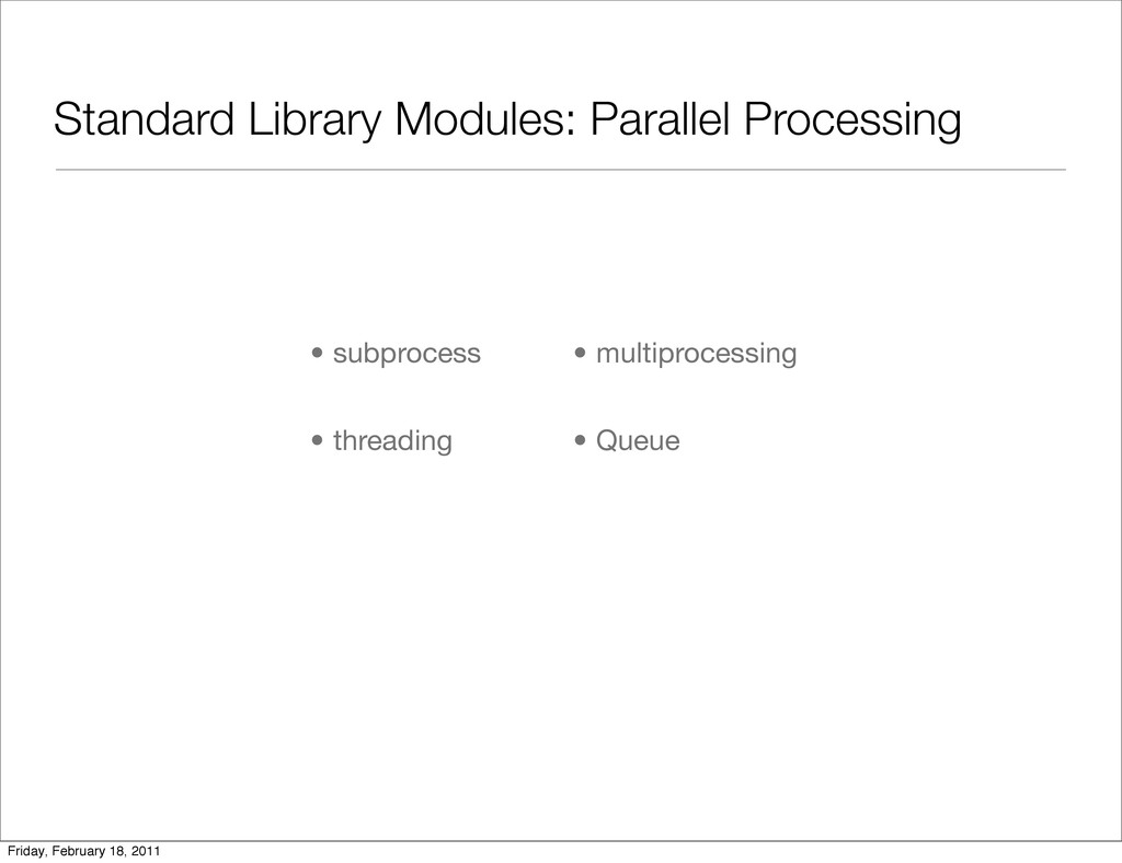 Standard Library Modules: Parallel Processing •...