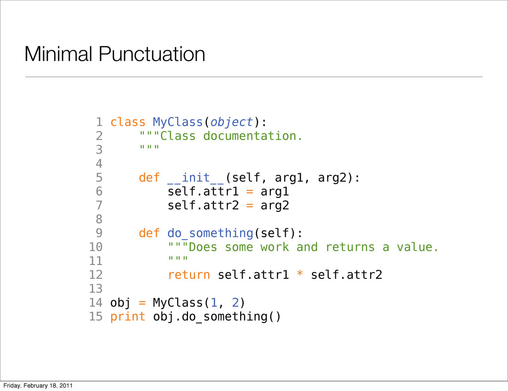 Minimal Punctuation 1 class MyClass(object): 2 ...