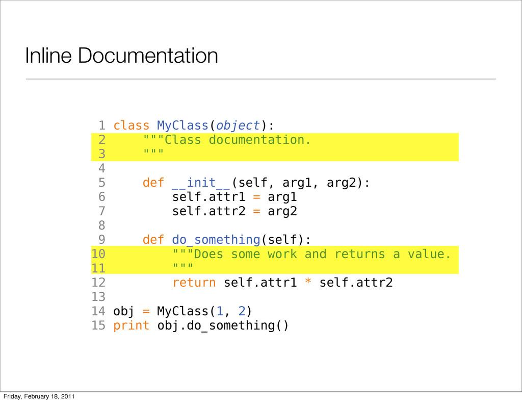 Inline Documentation 1 class MyClass(object): 2...