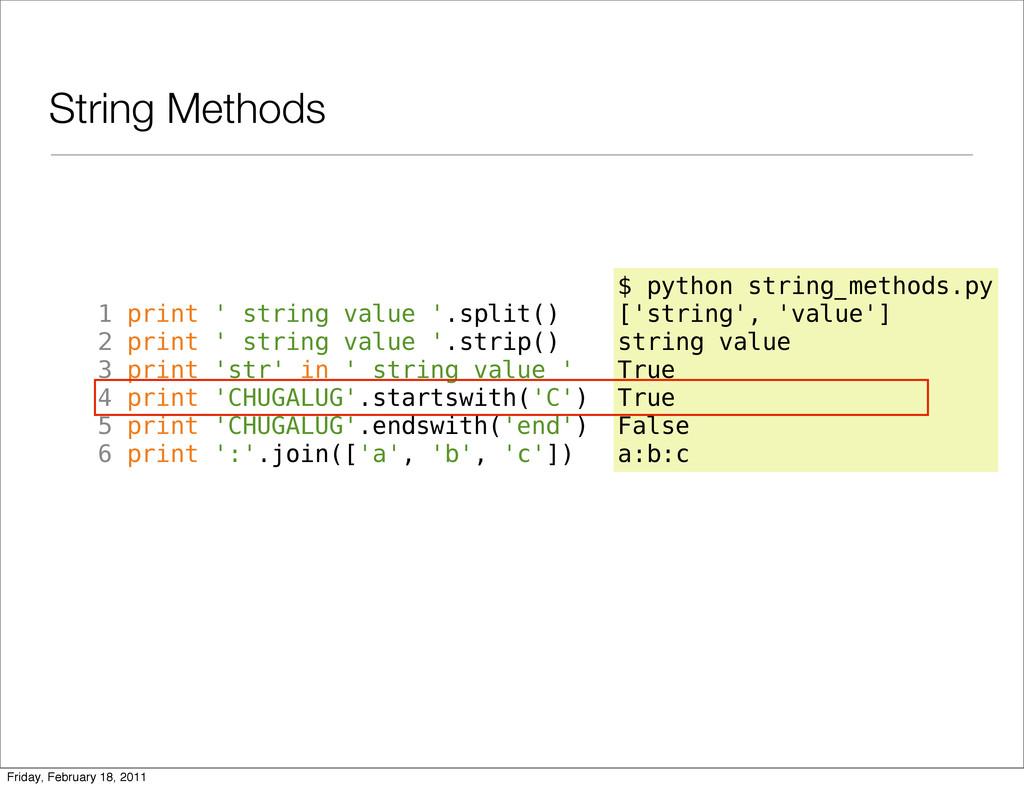 String Methods 1 print ' string value '.split()...