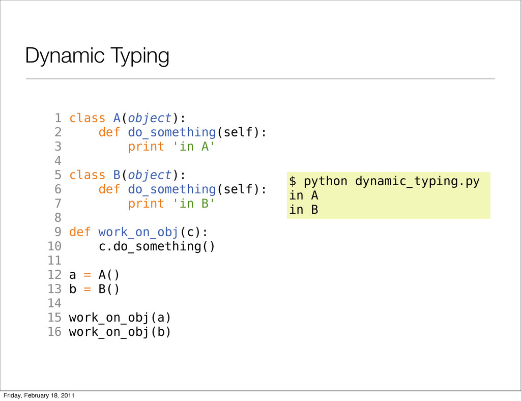 Dynamic Typing 1 class A(object): 2 def do_some...