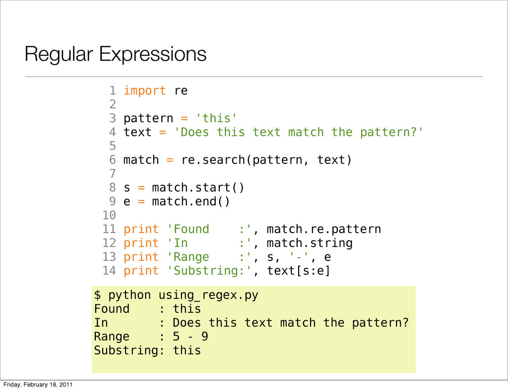 Regular Expressions 1 import re 2 3 pattern = '...