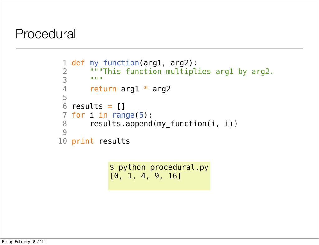 "Procedural 1 def my_function(arg1, arg2): 2 """"""..."