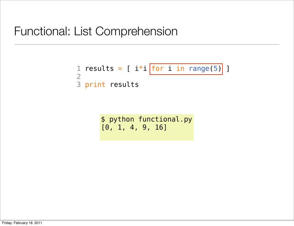 Functional: List Comprehension 1 results = [ i*...
