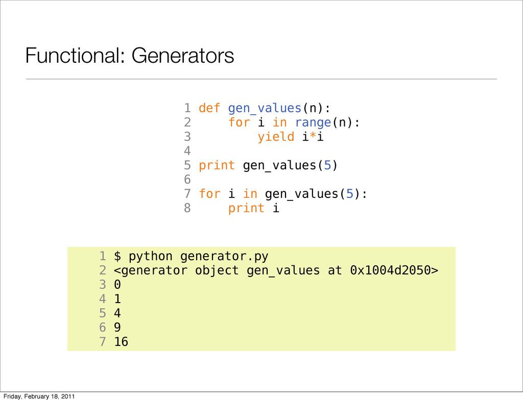 Functional: Generators 1 def gen_values(n): 2 f...