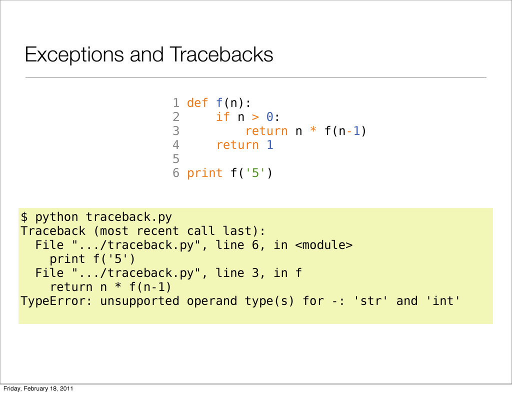 Exceptions and Tracebacks 1 def f(n): 2 if n > ...