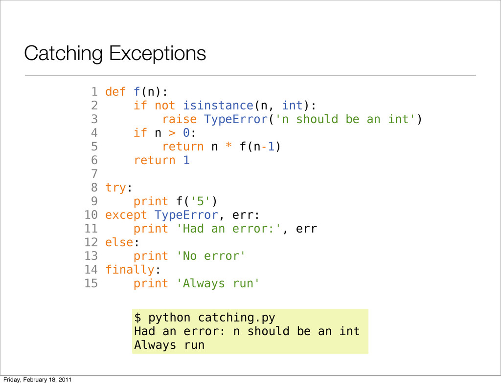Catching Exceptions 1 def f(n): 2 if not isinst...