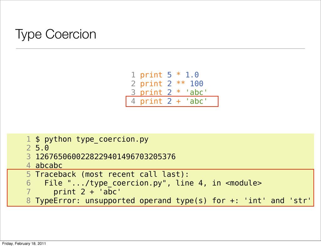Type Coercion 1 print 5 * 1.0 2 print 2 ** 100 ...