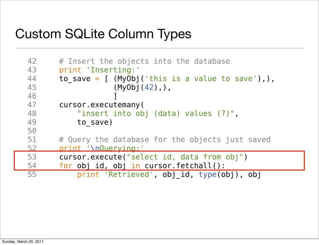 Custom SQLite Column Types 42 # Insert the obje...