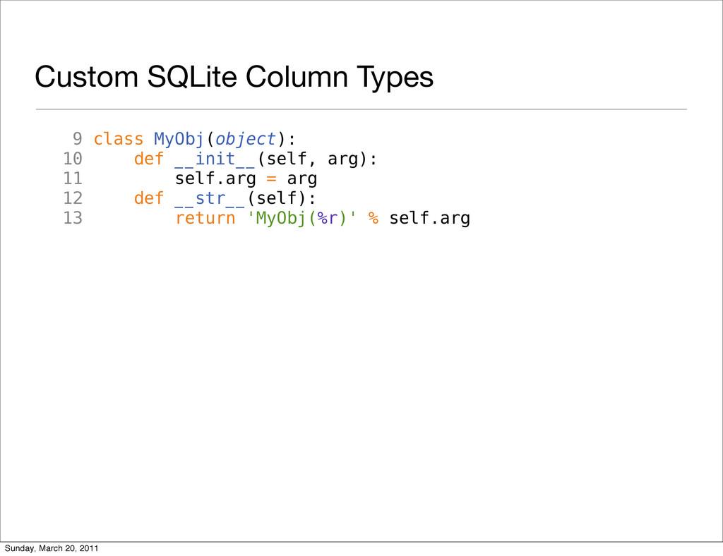 Custom SQLite Column Types 9 class MyObj(object...