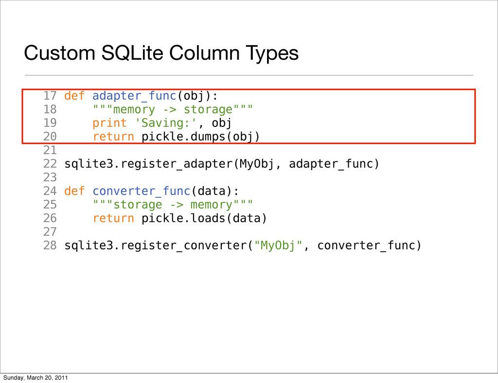Custom SQLite Column Types 17 def adapter_func(...