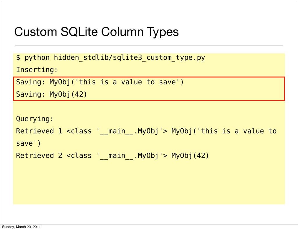 Custom SQLite Column Types $ python hidden_stdl...