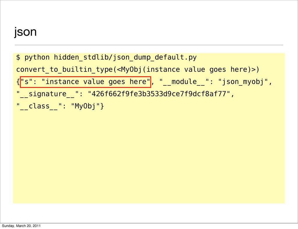 json $ python hidden_stdlib/json_dump_default.p...
