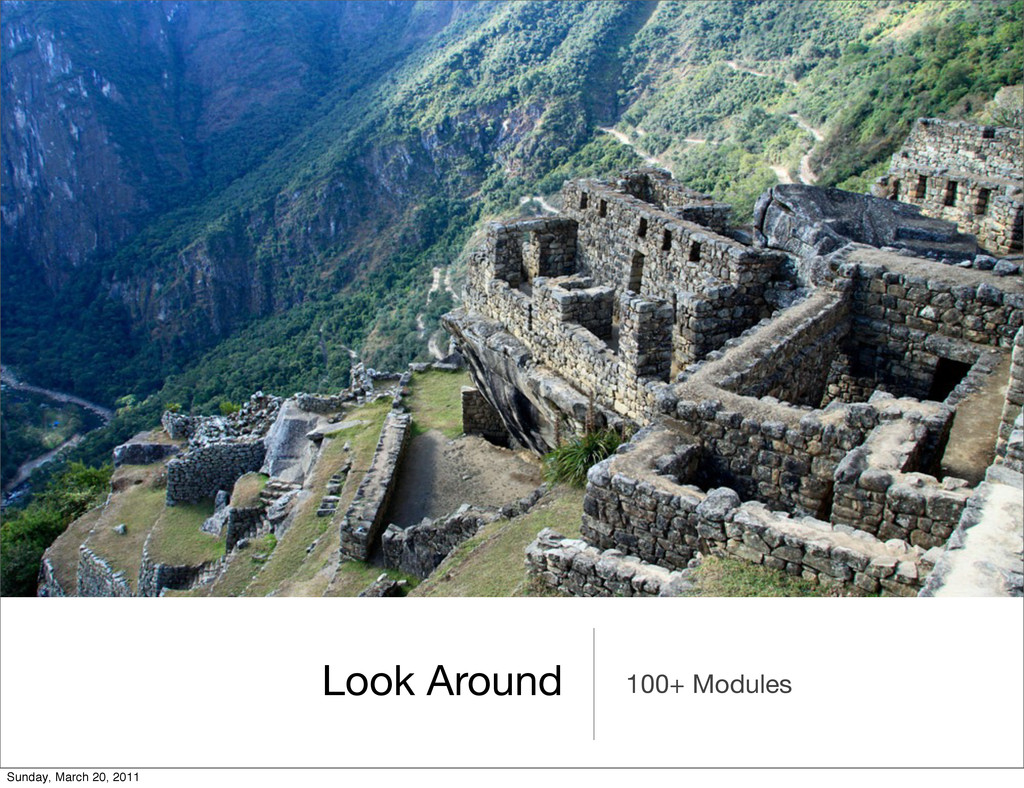 Look Around 100+ Modules Sunday, March 20, 2011