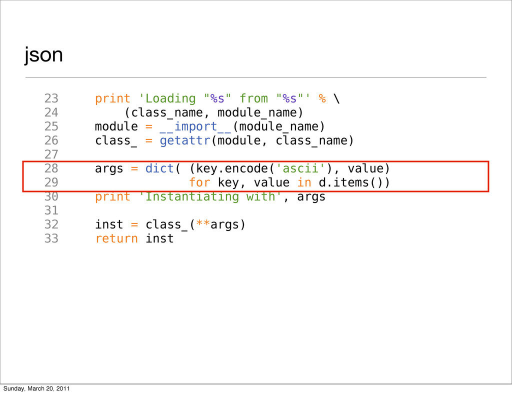 """json 23 print 'Loading """"%s"""" from """"%s""""' % \ 24 (..."""