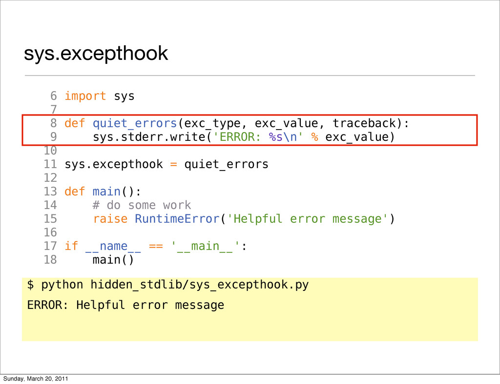 sys.excepthook 6 import sys 7 8 def quiet_error...