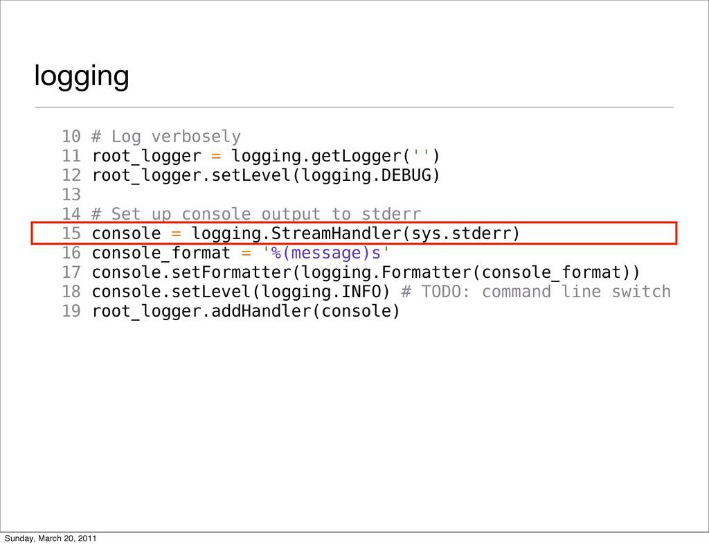 logging 10 # Log verbosely 11 root_logger = log...