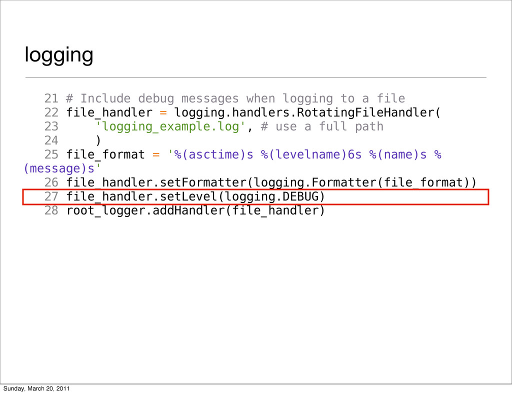 logging 21 # Include debug messages when loggin...