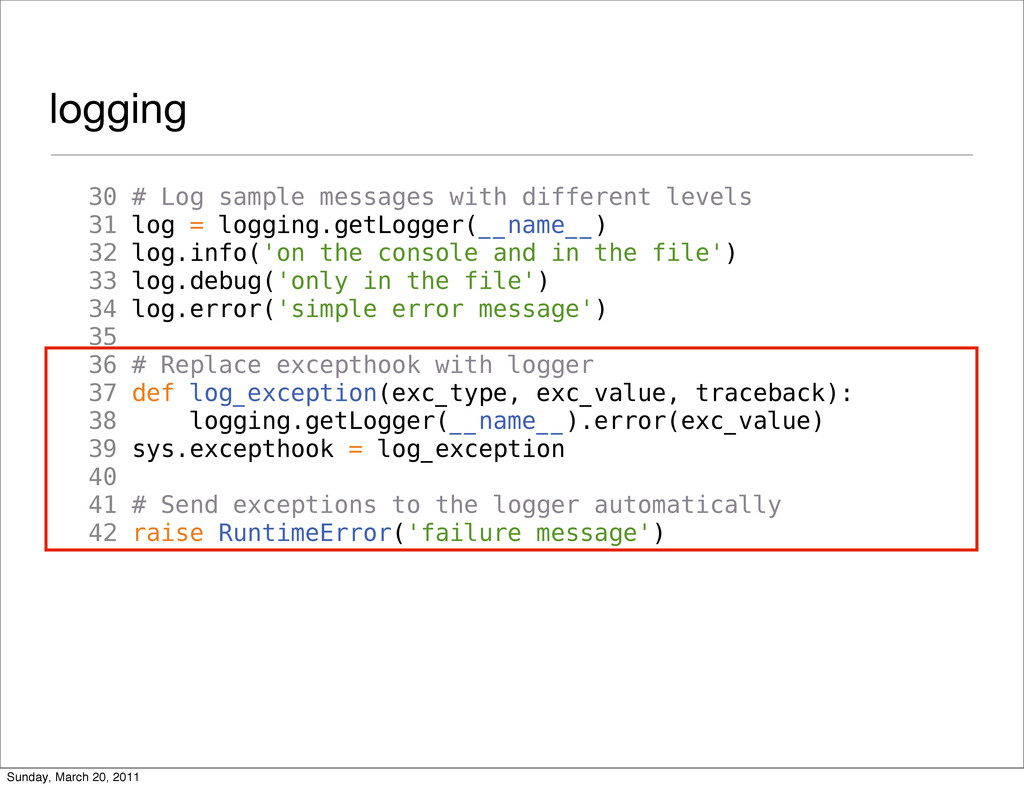 logging 30 # Log sample messages with different...