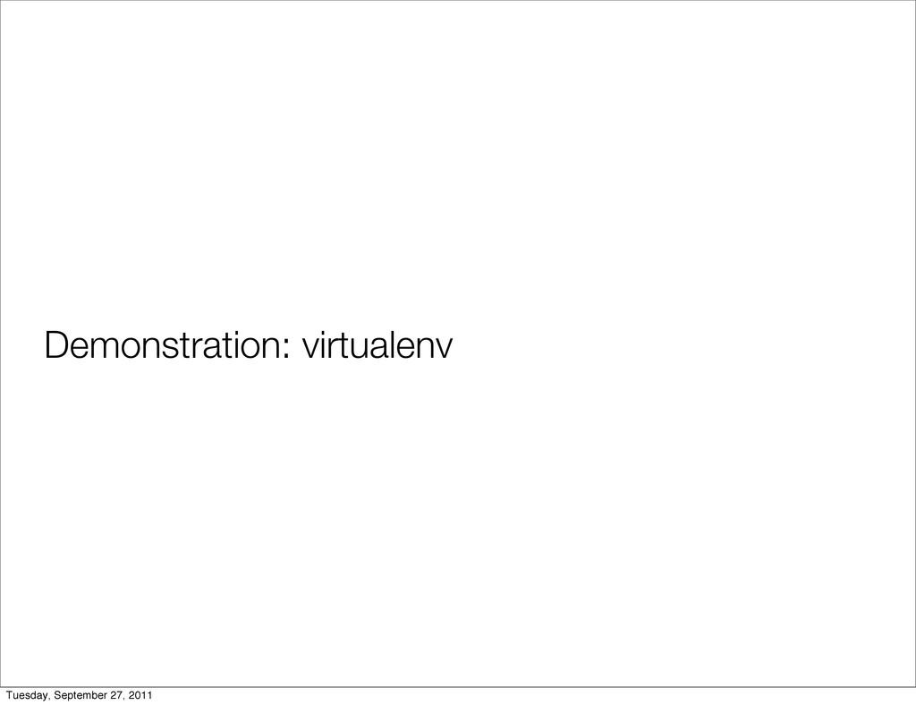 Demonstration: virtualenv Tuesday, September 27...