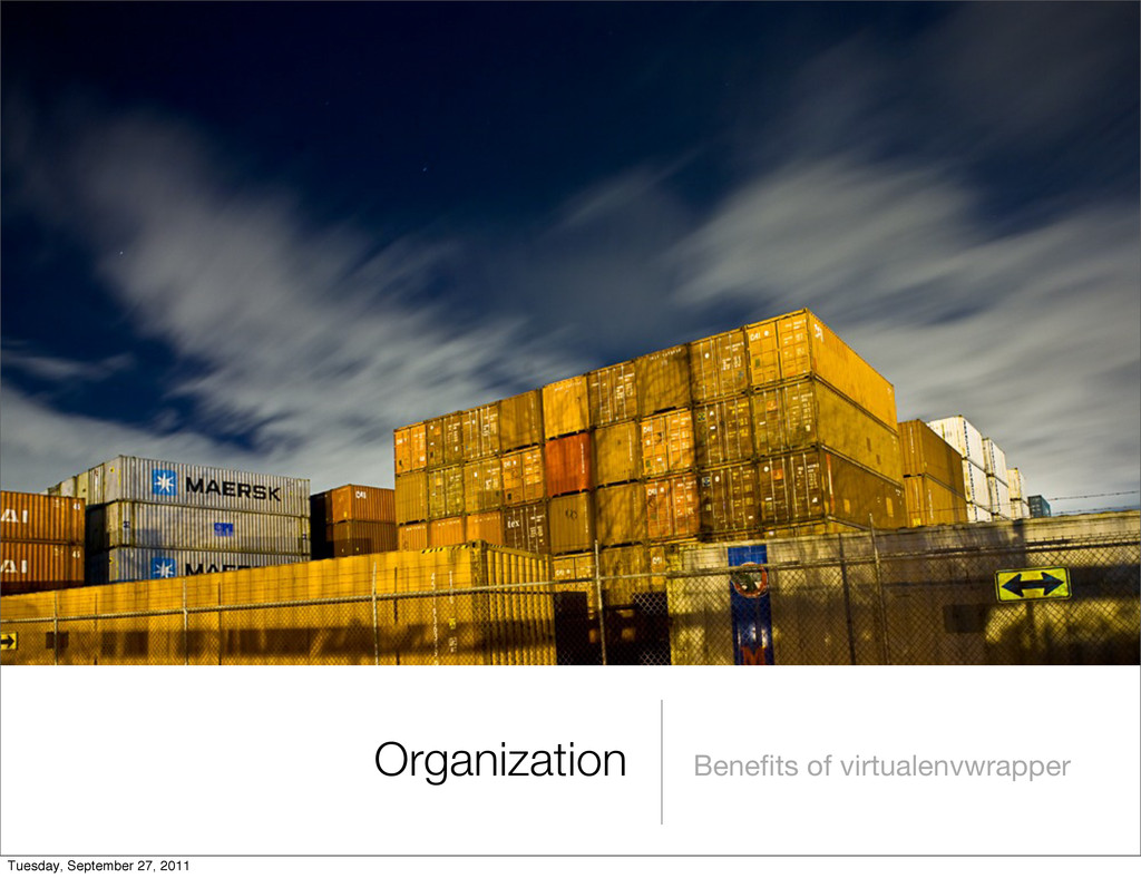 Organization Benefits of virtualenvwrapper Tuesd...