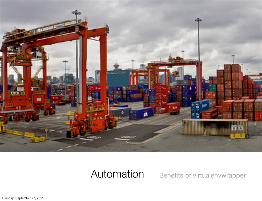 Automation Benefits of virtualenvwrapper Tuesday...