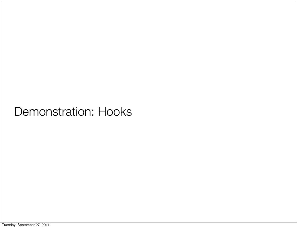 Demonstration: Hooks Tuesday, September 27, 2011