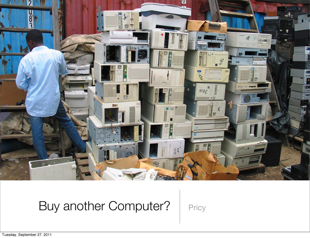 Buy another Computer? Pricy Tuesday, September ...
