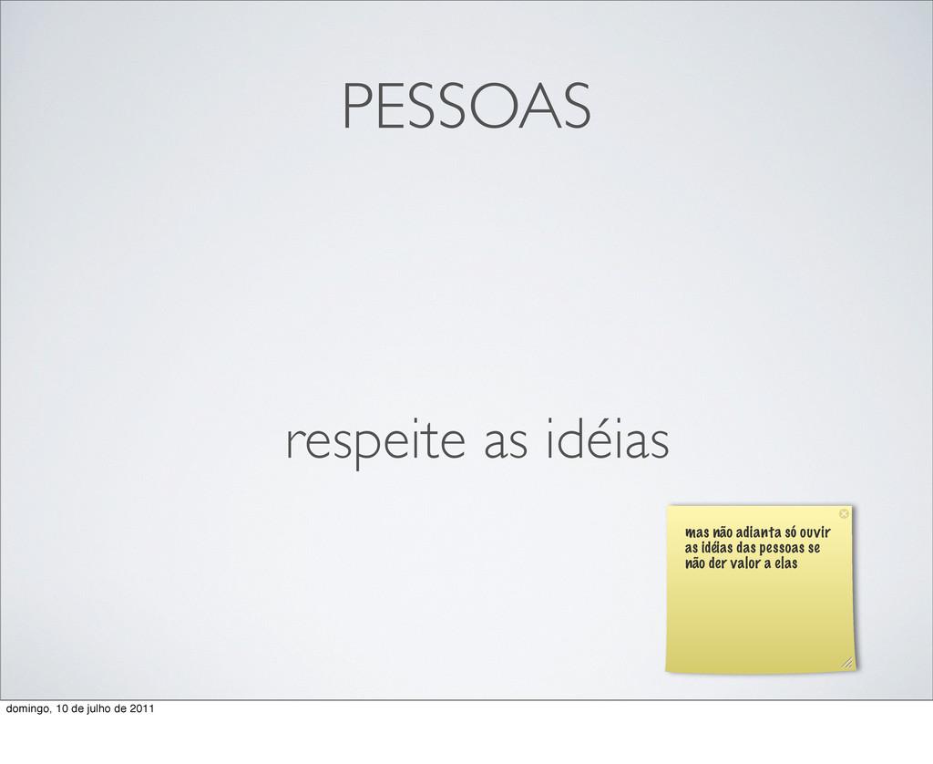 PESSOAS respeite as idéias mas não adianta só o...
