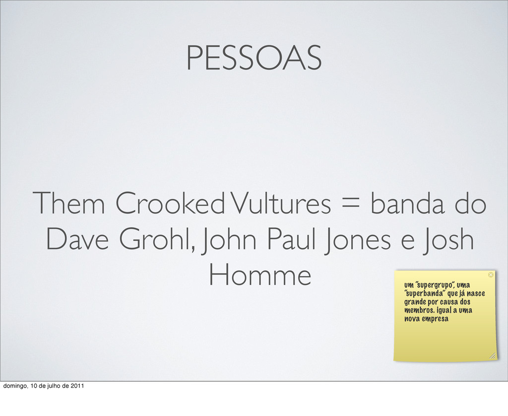 PESSOAS Them Crooked Vultures = banda do Dave G...