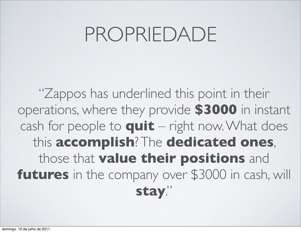"PROPRIEDADE ""Zappos has underlined this point i..."