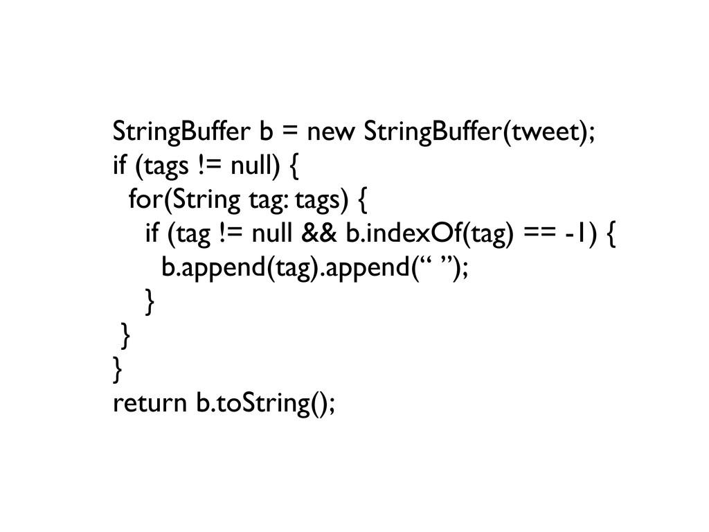 StringBuffer b = new StringBuffer(tweet); if (t...