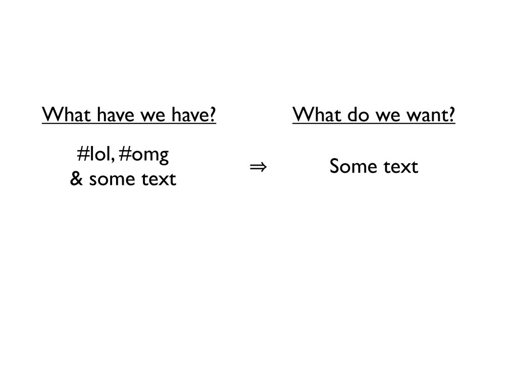 #lol, #omg & some text Some text 㱺 What have we...
