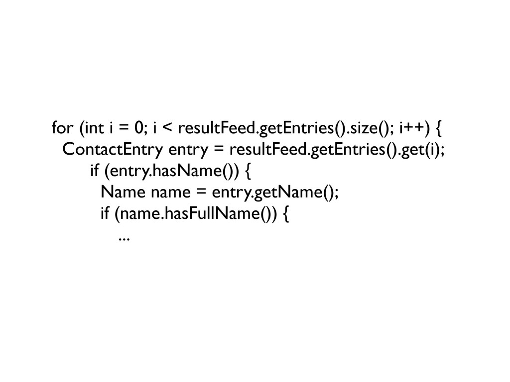 for (int i = 0; i < resultFeed.getEntries().siz...