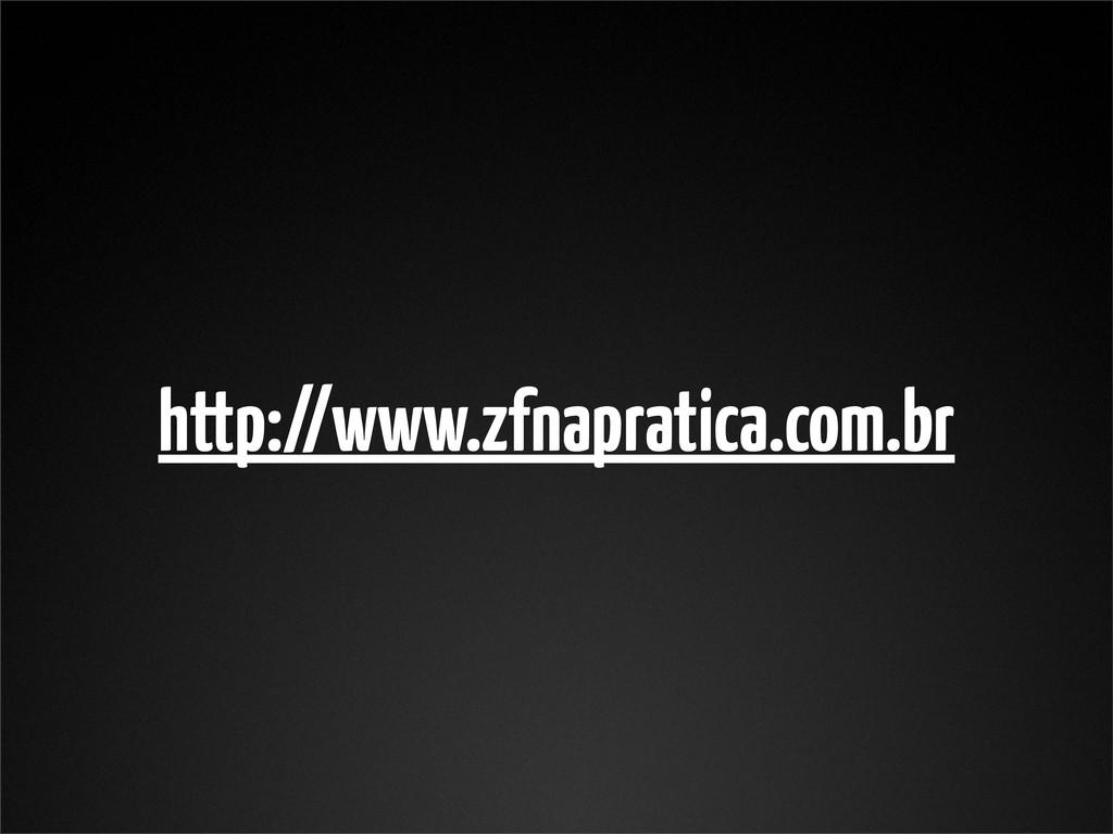 http://www.zfnapratica.com.br