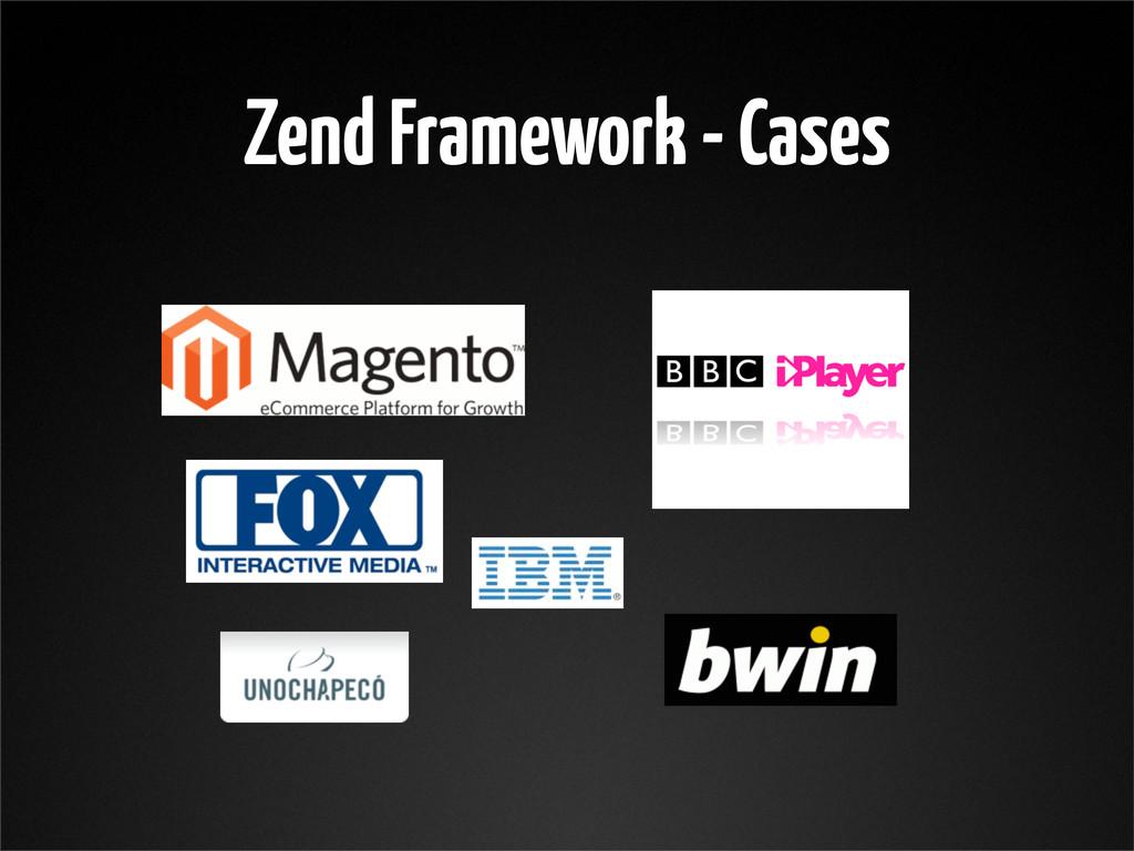 Zend Framework - Cases