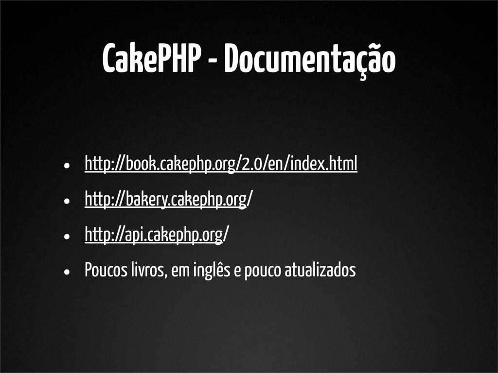 CakePHP - Documentação • http://book.cakephp.or...
