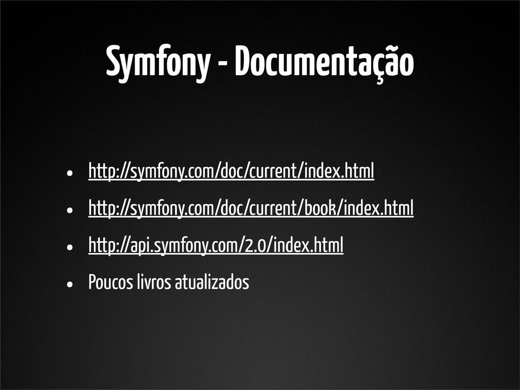Symfony - Documentação • http://symfony.com/doc...
