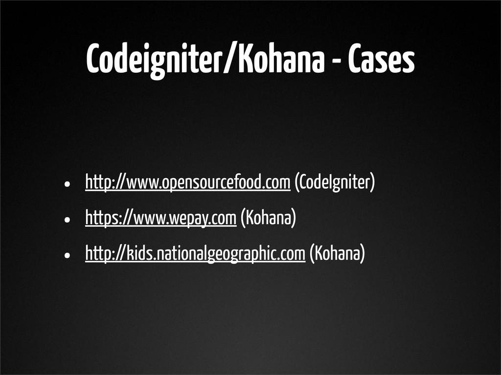 Codeigniter/Kohana - Cases • http://www.opensou...