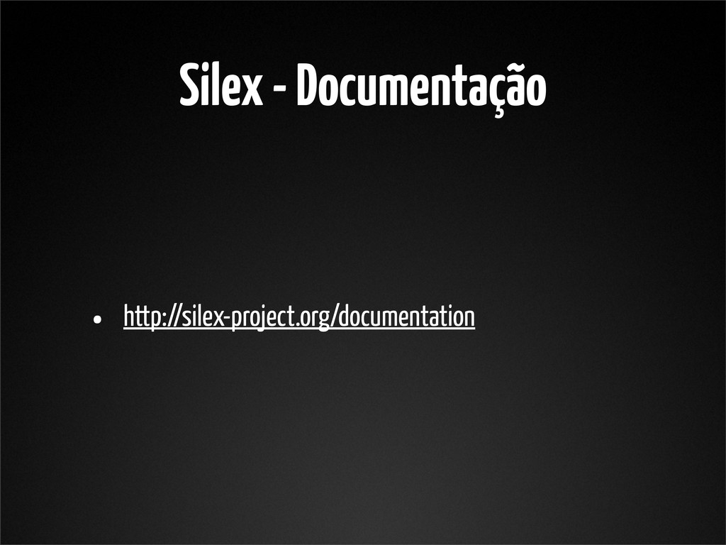 Silex - Documentação • http://silex-project.org...