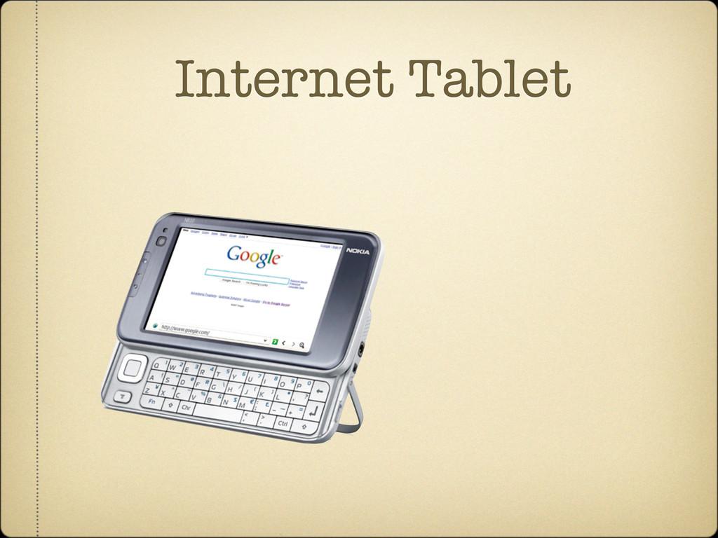 Internet Tablet